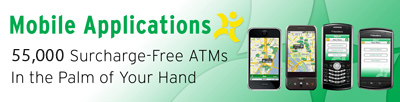 Mobile Applications - 55,000 Surcharge-Free ATMs In the Palm of your Hand